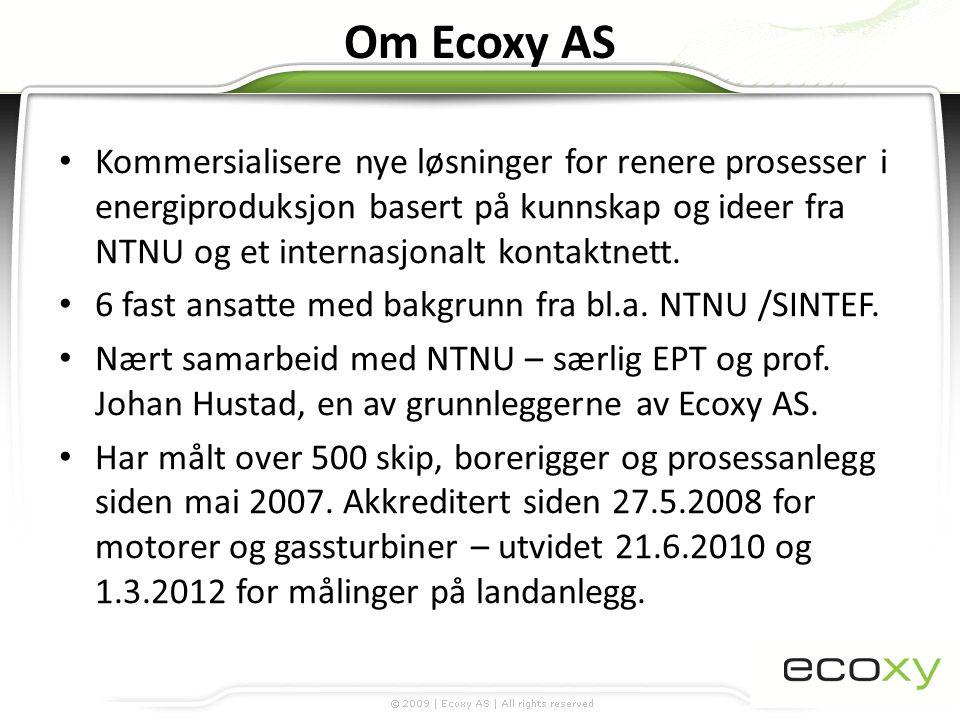 Ecoxy's måleerfaring • Siden starten i 2007 har Ecoxy målt mer enn 530 ulike anlegg: – Mesteparten er skip – ferger, offshorefartøy, Hurtigruteskip, shuttletankere, fraktefartøy og fiskefartøy.