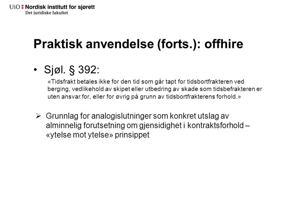Praktisk anvendelse (forts.): offhire •Sjøl.