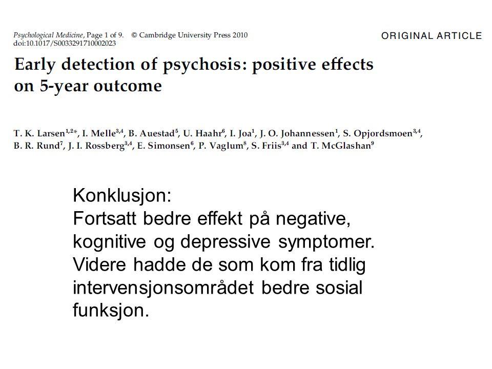 Konklusjon: Fortsatt bedre effekt på negative, kognitive og depressive symptomer. Videre hadde de som kom fra tidlig intervensjonsområdet bedre sosial