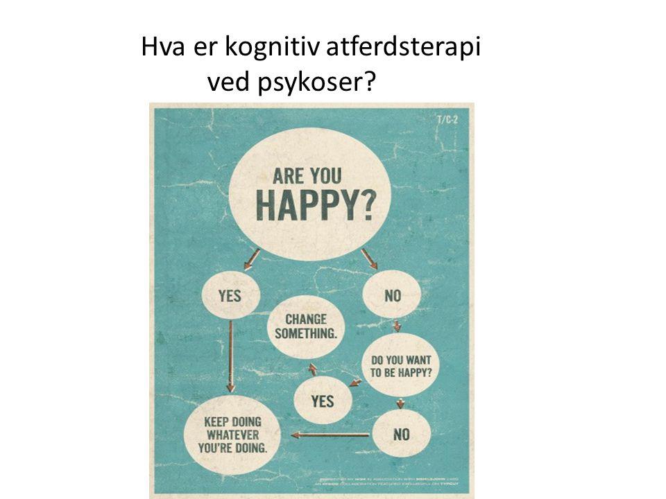 Hva er kognitiv atferdsterapi ved psykoser?