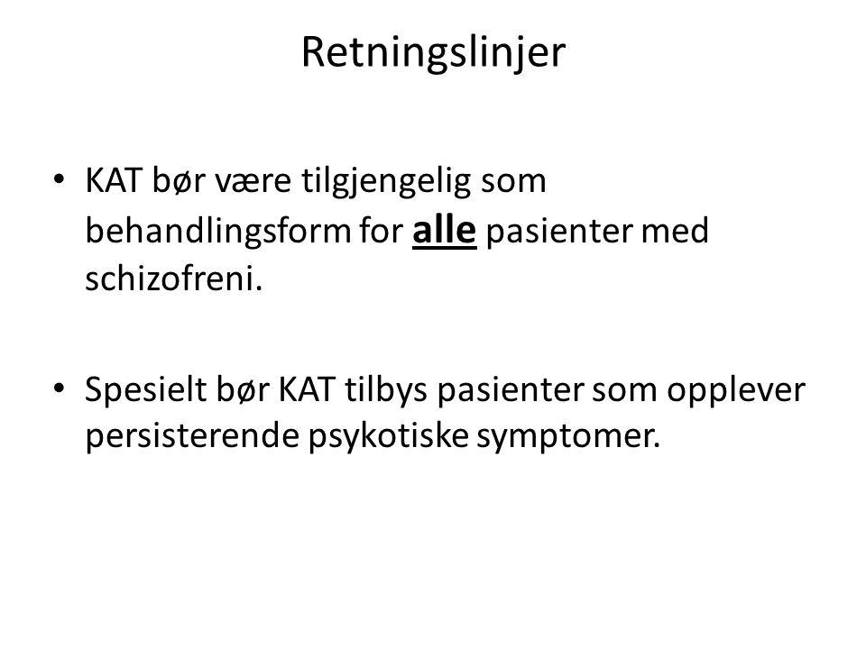 Retningslinjer • KAT bør være tilgjengelig som behandlingsform for alle pasienter med schizofreni.