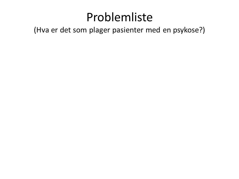 Problemliste (Hva er det som plager pasienter med en psykose?)