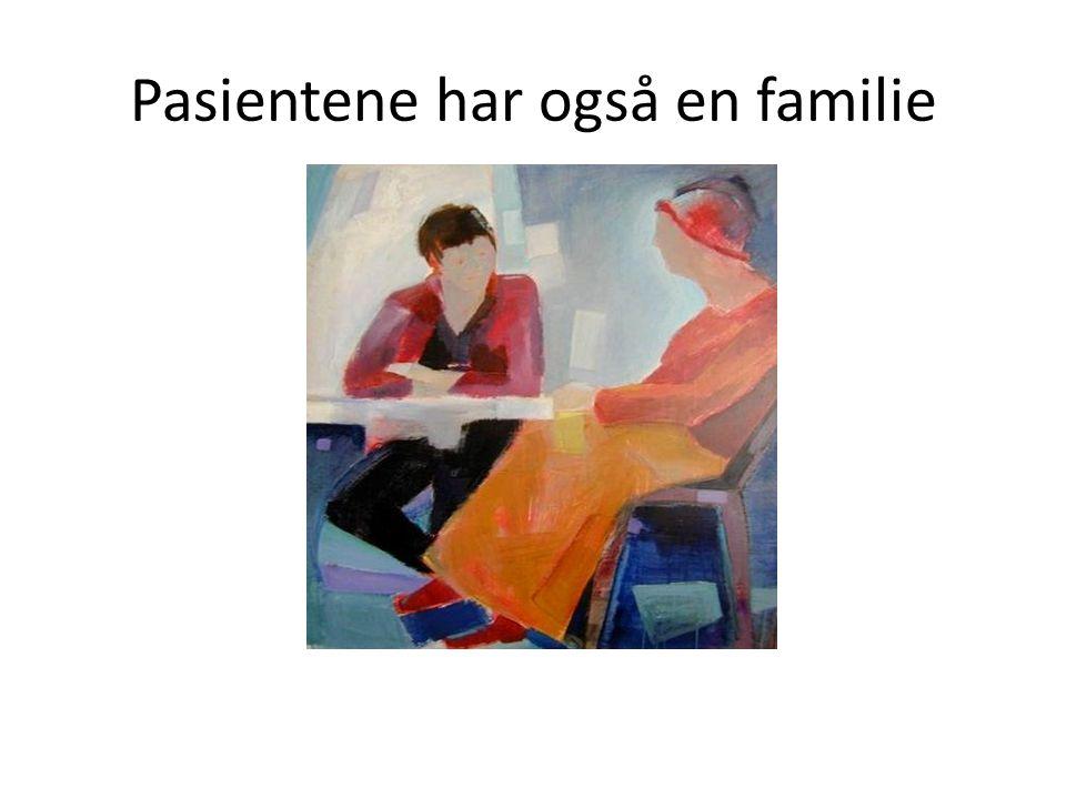 Pasientene har også en familie