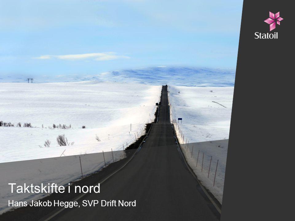 Taktskifte i nord Hans Jakob Hegge, SVP Drift Nord