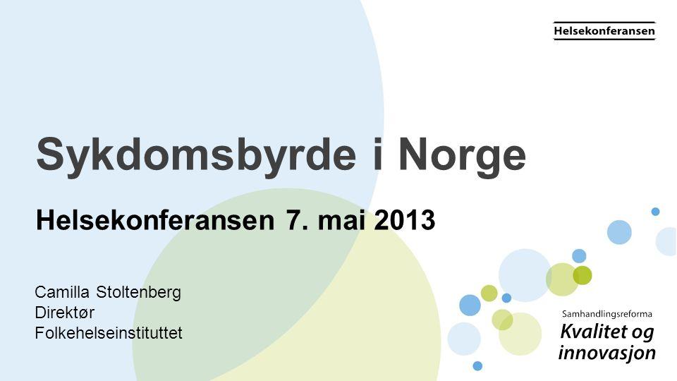 Sykdomsbyrde i Norge Helsekonferansen 7.
