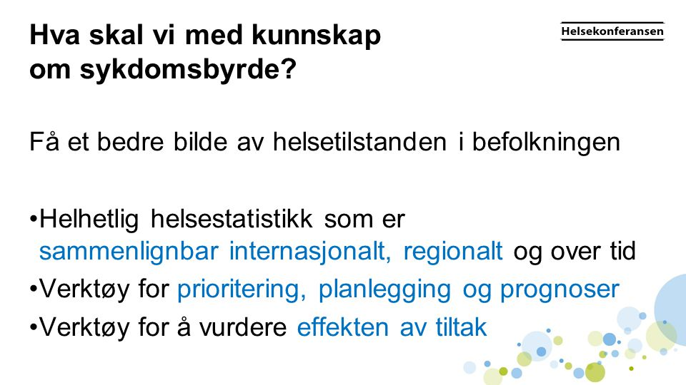 Sykdomsbyrdeanalyser i Norge Fylker og kommuner UtdanningInntekt Sosioøkonomiske faktorer