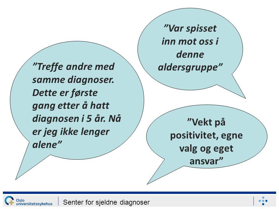 Senter for sjeldne diagnoser Men de sa også… •For tett program og for lite tid til spørsmål •Flere brukererfaringer •NAV