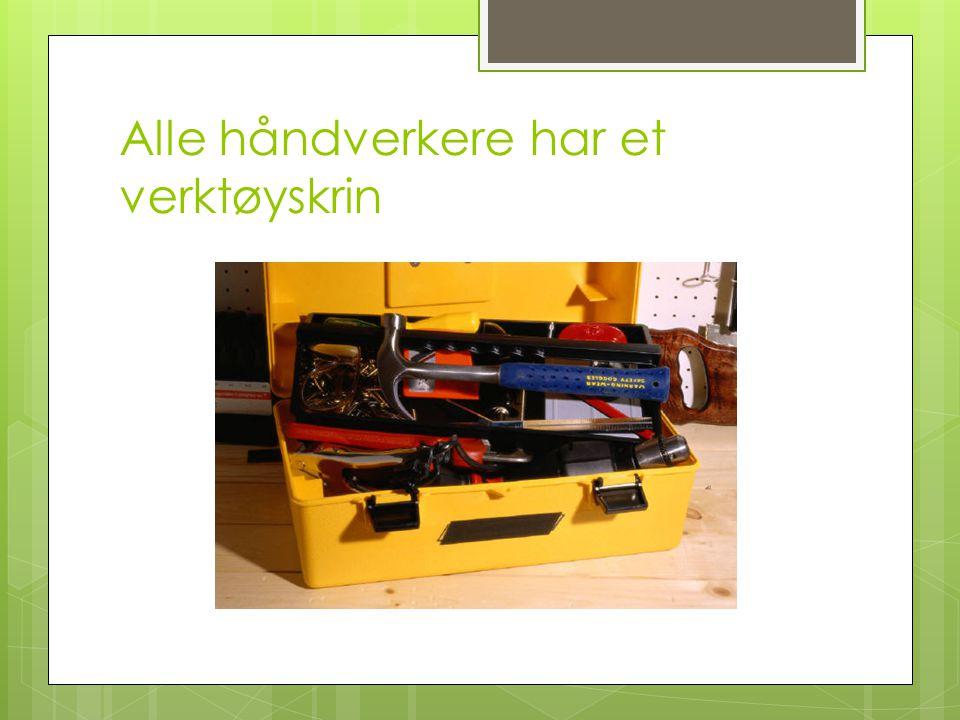 Alle håndverkere har et verktøyskrin
