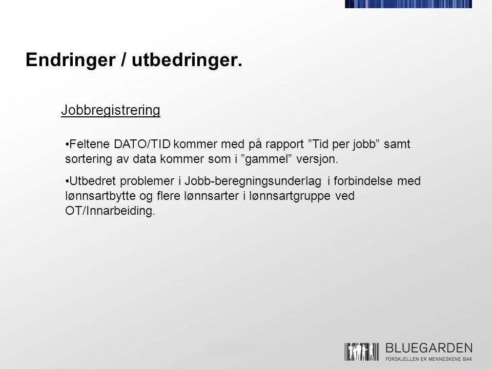 """Endringer / utbedringer. •Feltene DATO/TID kommer med på rapport """"Tid per jobb"""" samt sortering av data kommer som i """"gammel"""" versjon. •Utbedret proble"""