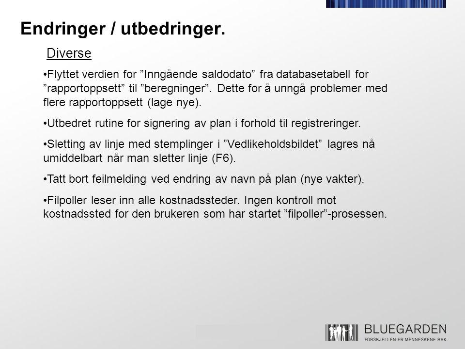 """Endringer / utbedringer. •Flyttet verdien for """"Inngående saldodato"""" fra databasetabell for """"rapportoppsett"""" til """"beregninger"""". Dette for å unngå probl"""
