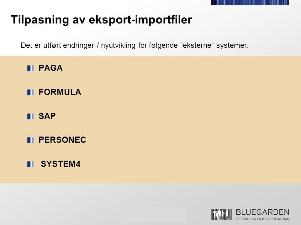 """Tilpasning av eksport-importfiler PAGA FORMULA SAP PERSONEC SYSTEM4 Det er utført endringer / nyutvikling for følgende """"eksterne"""" systemer:"""