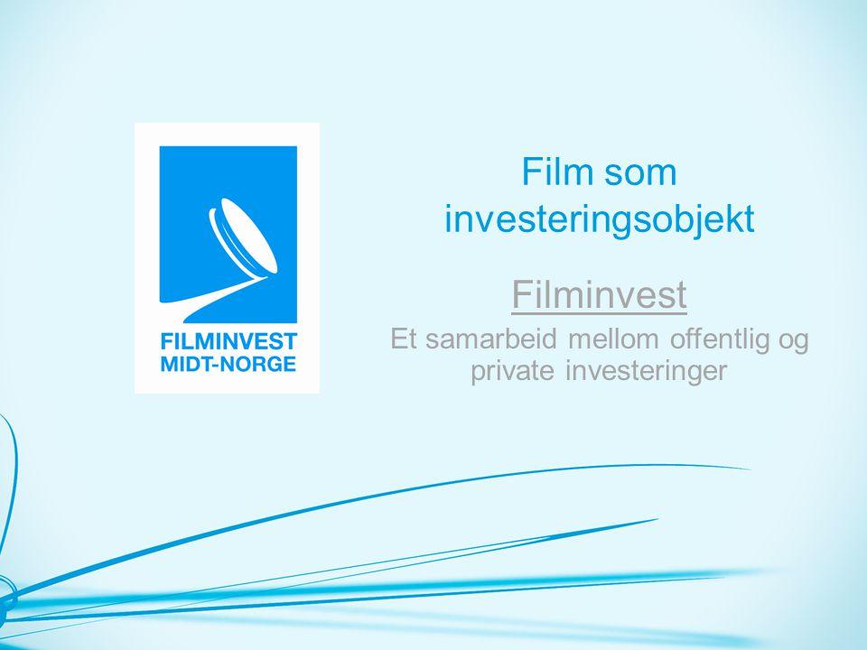 Film som investeringsobjekt Filminvest Et samarbeid mellom offentlig og private investeringer
