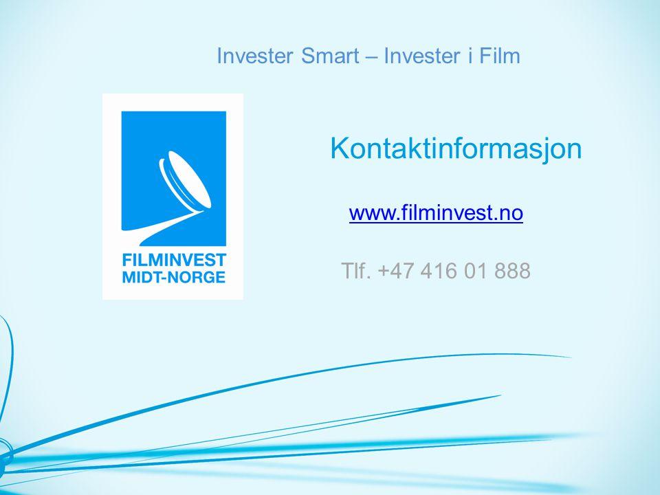 Kontaktinformasjon www.filminvest.no Tlf. +47 416 01 888 Invester Smart – Invester i Film
