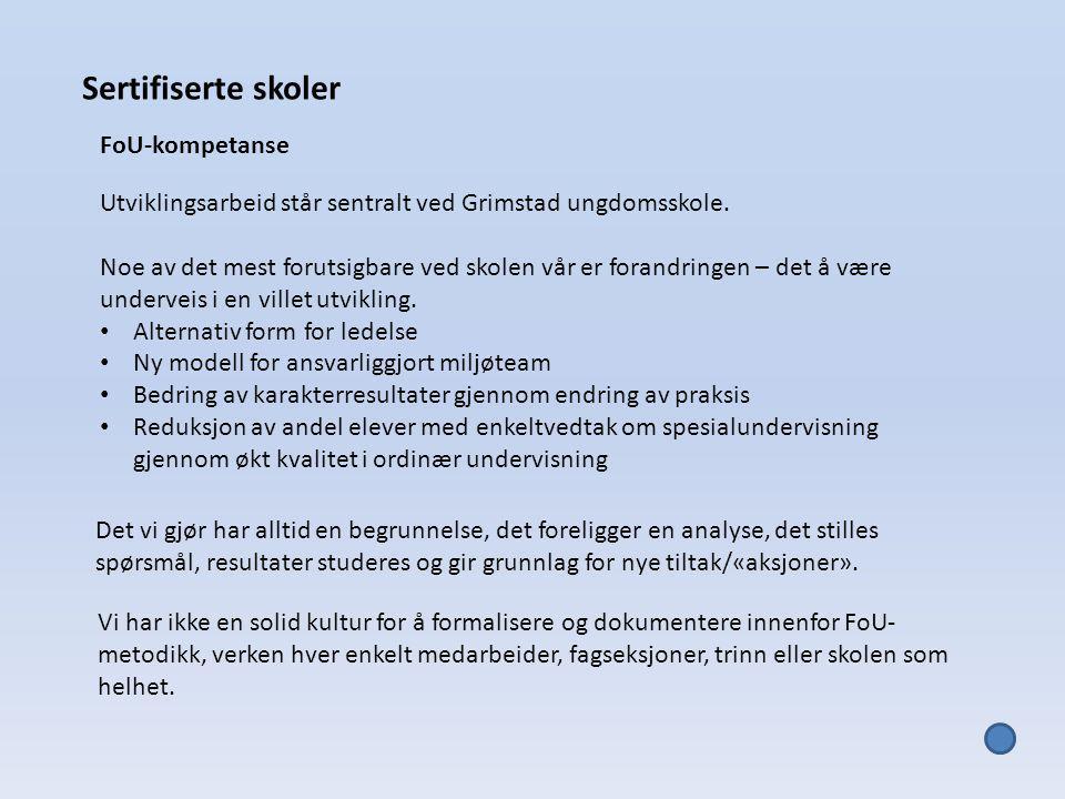 Sertifiserte skoler FoU-kompetanse Utviklingsarbeid står sentralt ved Grimstad ungdomsskole.