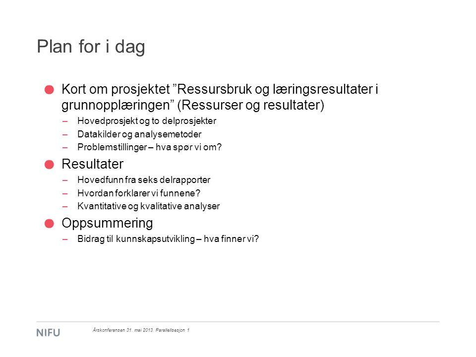 Betydning av skoleressurser Årskonferansen 31. mai 2013. Parallellsesjon 1