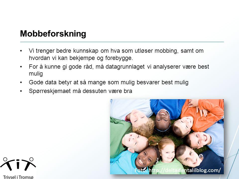 Mobbeforskning •Vi trenger bedre kunnskap om hva som utløser mobbing, samt om hvordan vi kan bekjempe og forebygge. •For å kunne gi gode råd, må datag