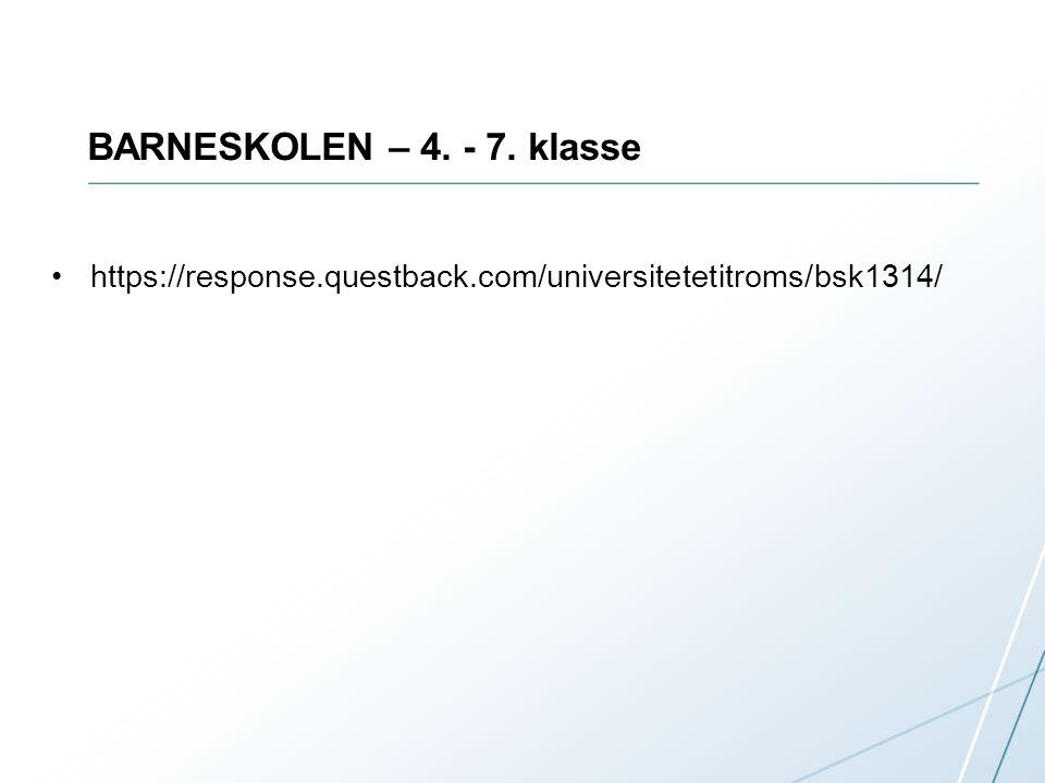 UNGDOMSSKOLEN – 8. - 10. klasse •https://response.questback.com/universitetetitroms/usk1314/