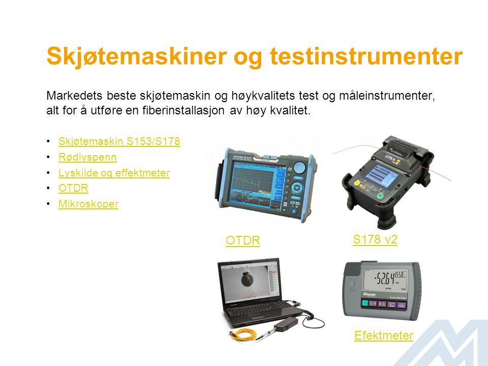 Skjøtemaskiner og testinstrumenter Markedets beste skjøtemaskin og høykvalitets test og måleinstrumenter, alt for å utføre en fiberinstallasjon av høy