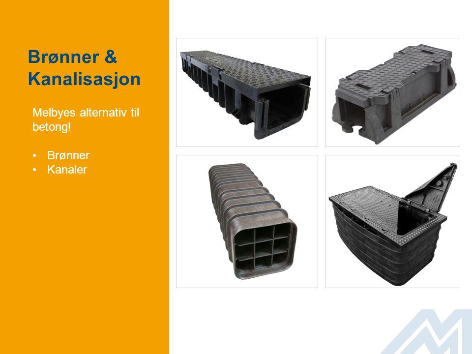 Brønner & Kanalisasjon Melbyes alternativ til betong! •Brønner •Kanaler
