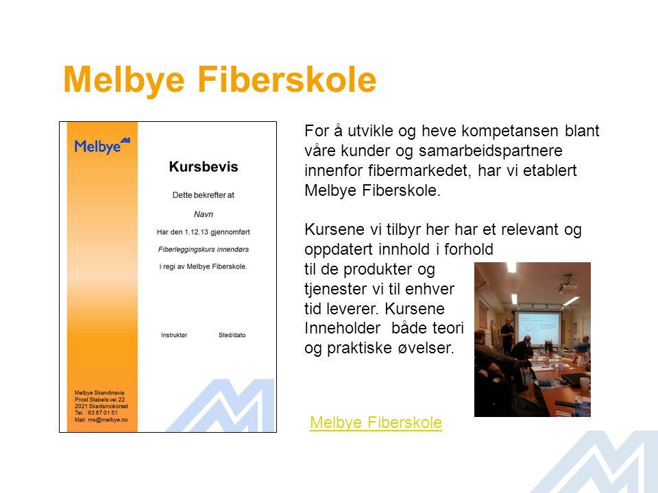 Melbye Fiberskole For å utvikle og heve kompetansen blant våre kunder og samarbeidspartnere innenfor fibermarkedet, har vi etablert Melbye Fiberskole.