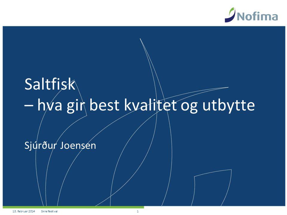 13. februar 2014Skreifestival1 Saltfisk – hva gir best kvalitet og utbytte Sjúrður Joensen