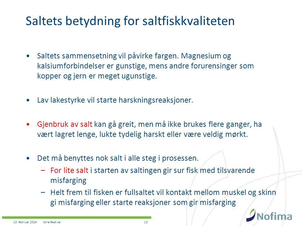 Saltets betydning for saltfiskkvaliteten •Saltets sammensetning vil påvirke fargen. Magnesium og kalsiumforbindelser er gunstige, mens andre forurensi