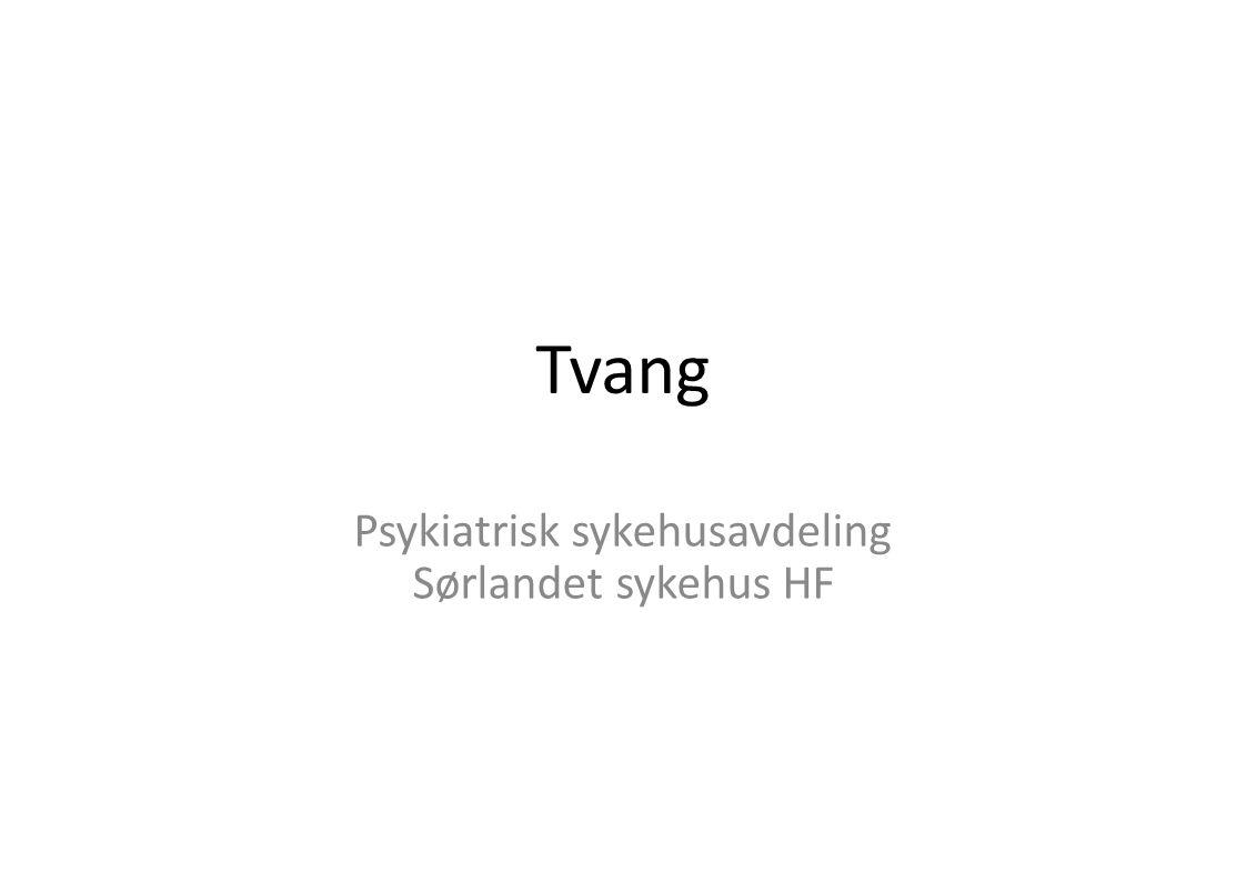 Tvang Psykiatrisk sykehusavdeling Sørlandet sykehus HF