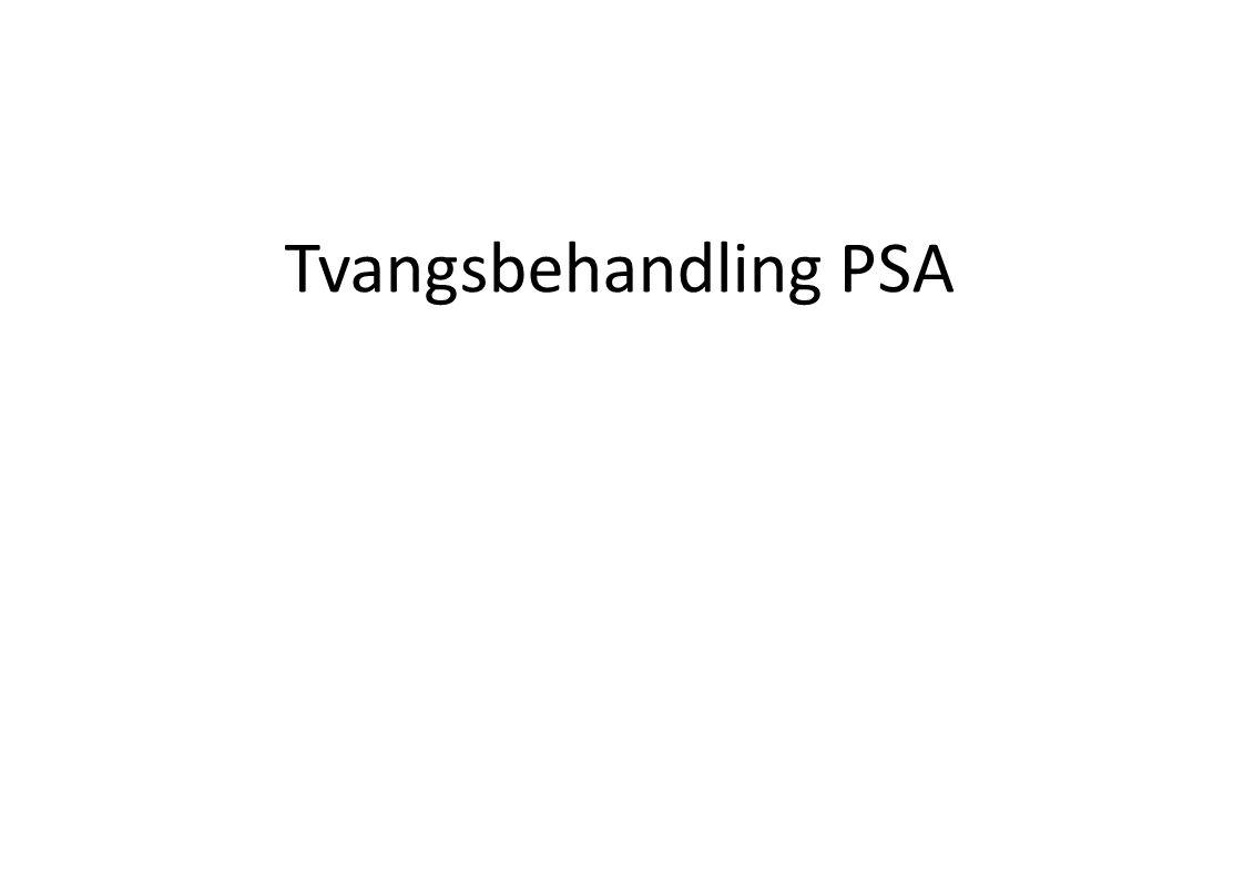 Tvangsbehandling PSA