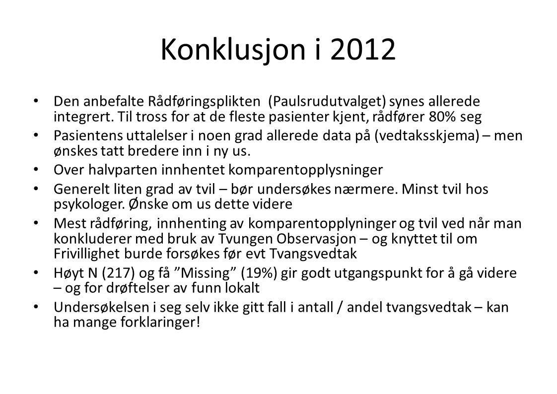 Konklusjon i 2012 • Den anbefalte Rådføringsplikten (Paulsrudutvalget) synes allerede integrert.