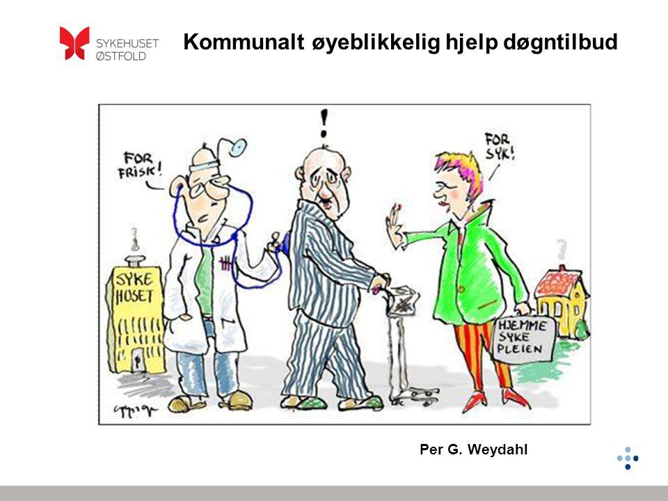 Kommunalt øyeblikkelig hjelp døgntilbud Per G. Weydahl