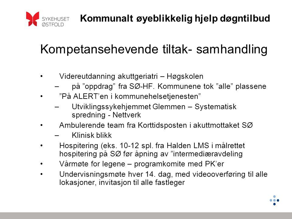 """Kommunalt øyeblikkelig hjelp døgntilbud Kompetansehevende tiltak- samhandling •Videreutdanning akuttgeriatri – Høgskolen –på """"oppdrag"""" fra SØ-HF. Komm"""