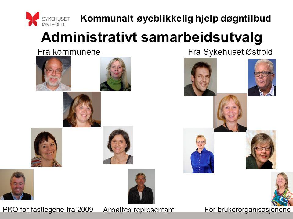 Kommunalt øyeblikkelig hjelp døgntilbud Administrativt samarbeidsutvalg Fra kommuneneFra Sykehuset Østfold PKO for fastlegene fra 2009For brukerorgani