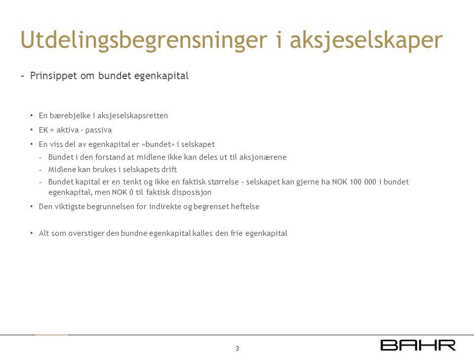 Utdelingsbegrensninger i aksjeselskaper - Prinsippet om bundet egenkapital • En bærebjelke i aksjeselskapsretten • EK = aktiva – passiva • En viss del