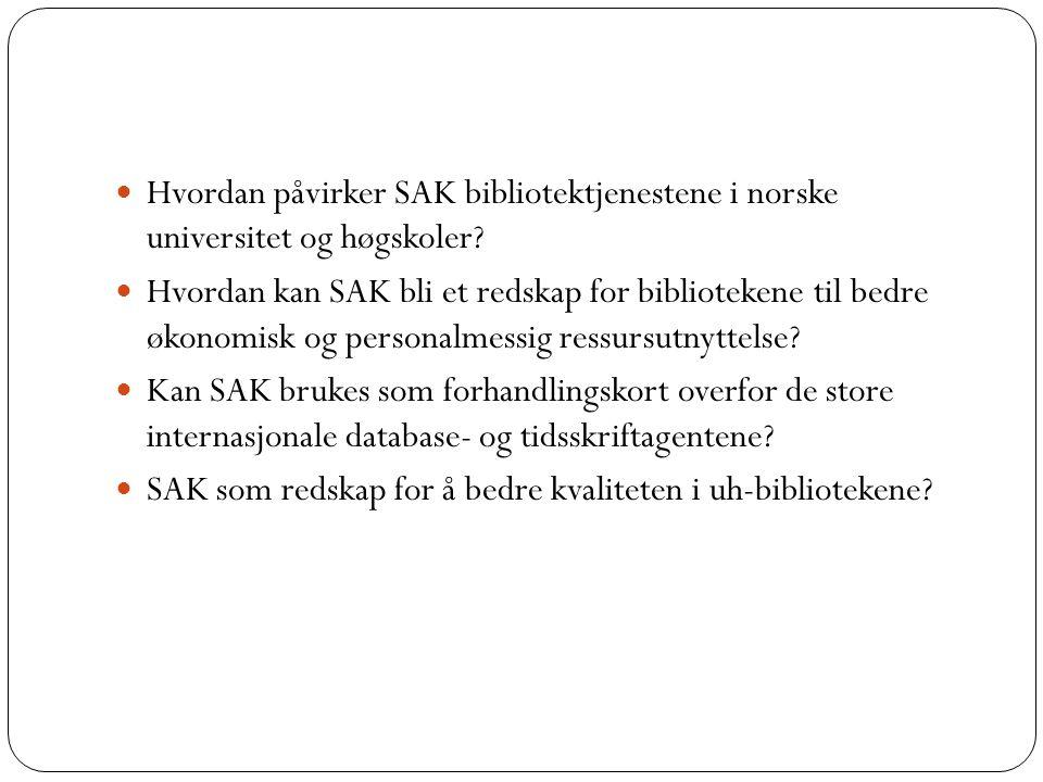  Hvordan påvirker SAK bibliotektjenestene i norske universitet og høgskoler.