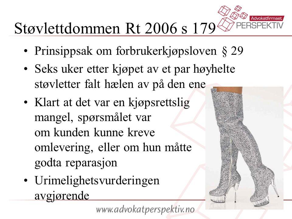 Støvlettdommen Rt 2006 s 179 •Prinsippsak om forbrukerkjøpsloven § 29 •Seks uker etter kjøpet av et par høyhelte støvletter falt hælen av på den ene •
