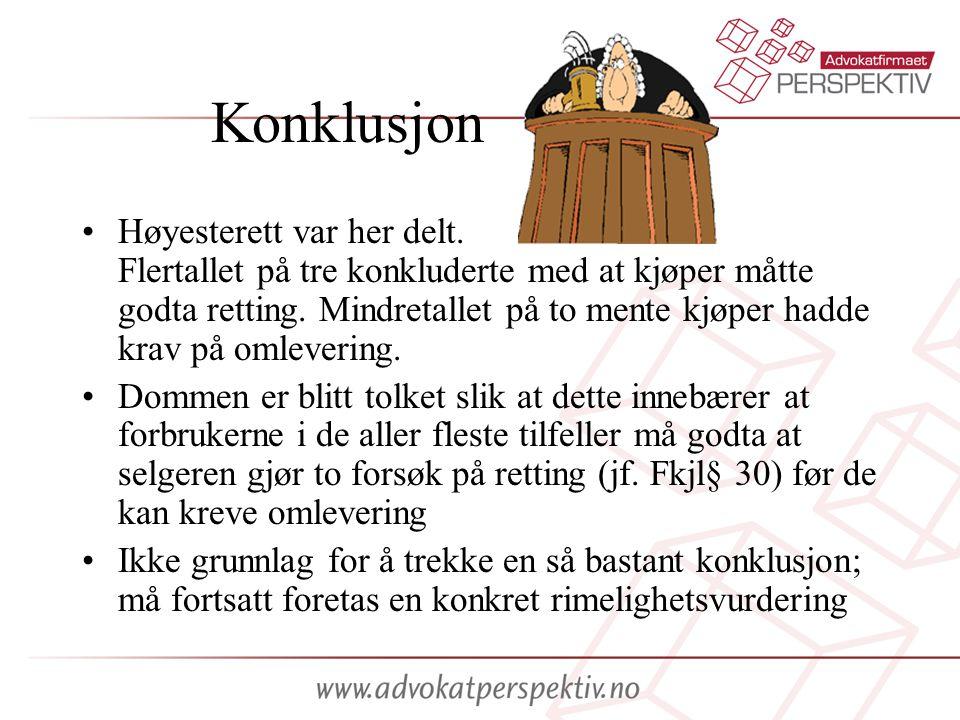 Konklusjon •Høyesterett var her delt. Flertallet på tre konkluderte med at kjøper måtte godta retting. Mindretallet på to mente kjøper hadde krav på o