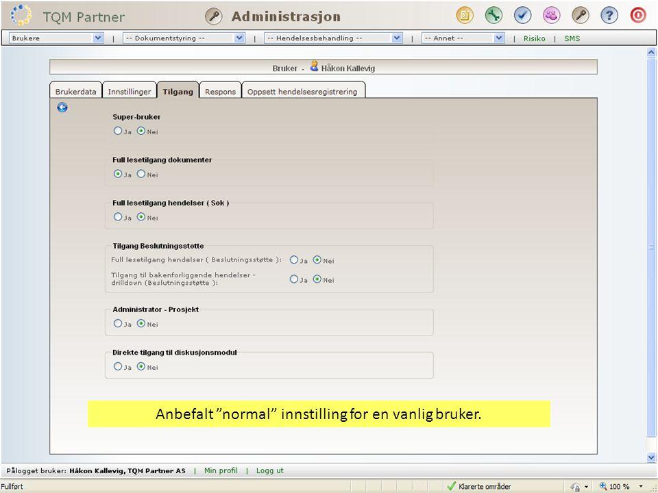 Predefinisjon av brukerprofilen  Maksimum enkelhet i registrering av hendelser.