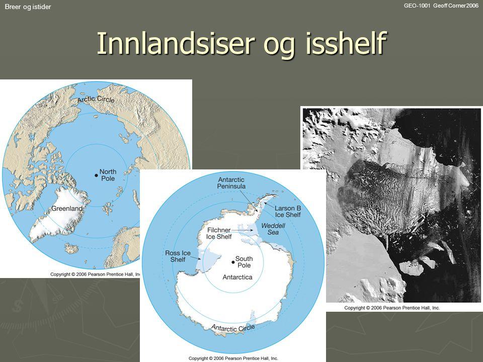 GEO-1001 Geoff Corner 2006 Breer og istider Innlandsiser og isshelf