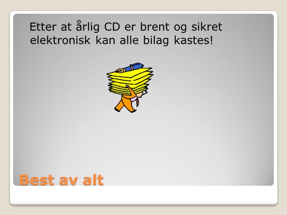 Best av alt Etter at årlig CD er brent og sikret elektronisk kan alle bilag kastes!