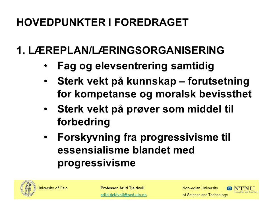 University of OsloProfessor Arild TjeldvollNorwegian University arild.tjeldvoll@ped.uio.noof Science and Technologyarild.tjeldvoll@ped.uio.no III.