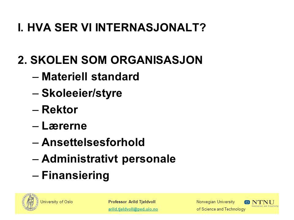 University of OsloProfessor Arild TjeldvollNorwegian University arild.tjeldvoll@ped.uio.noof Science and Technologyarild.tjeldvoll@ped.uio.no I.