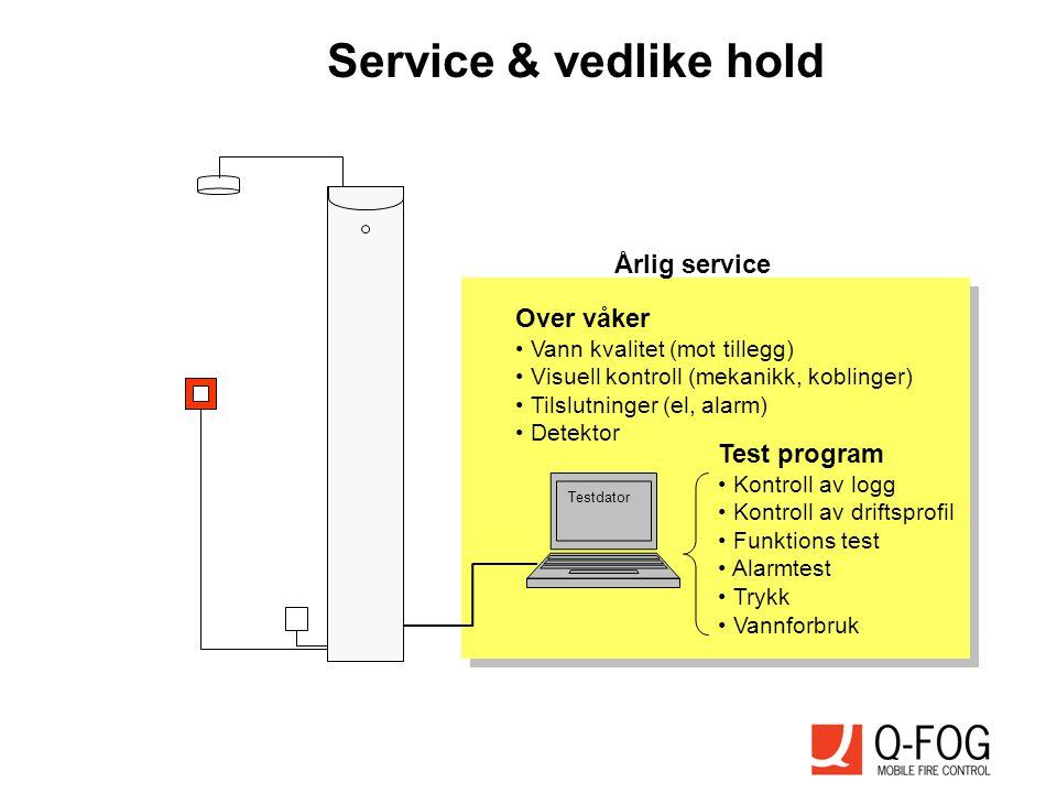 Service & vedlike hold Testdator Over våker • Vann kvalitet (mot tillegg) • Visuell kontroll (mekanikk, koblinger) • Tilslutninger (el, alarm) • Detek