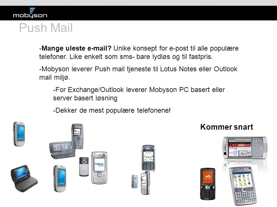 Push Mail -Mange uleste e-mail? Unike konsept for e-post til alle populære telefoner. Like enkelt som sms- bare lydløs og til fastpris. -Mobyson lever