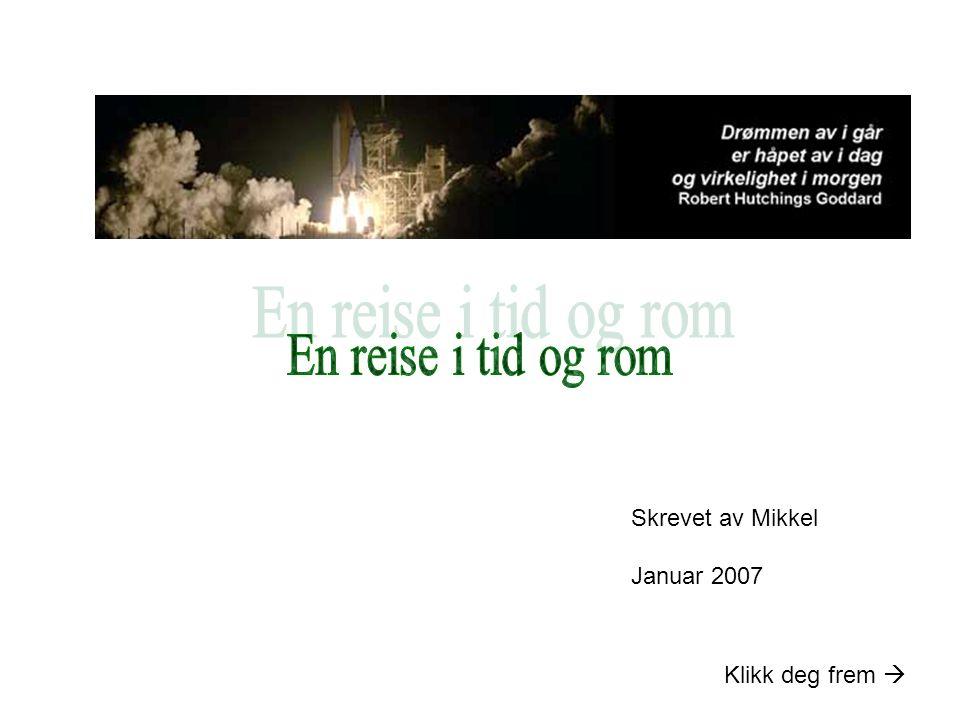 Skrevet av Mikkel Januar 2007 Klikk deg frem 