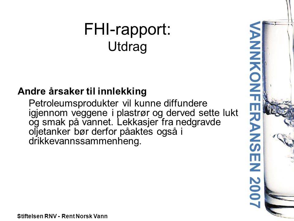 Stiftelsen RNV - Rent Norsk Vann FHI-rapport: Utdrag Andre årsaker til innlekking Petroleumsprodukter vil kunne diffundere igjennom veggene i plastrør og derved sette lukt og smak på vannet.