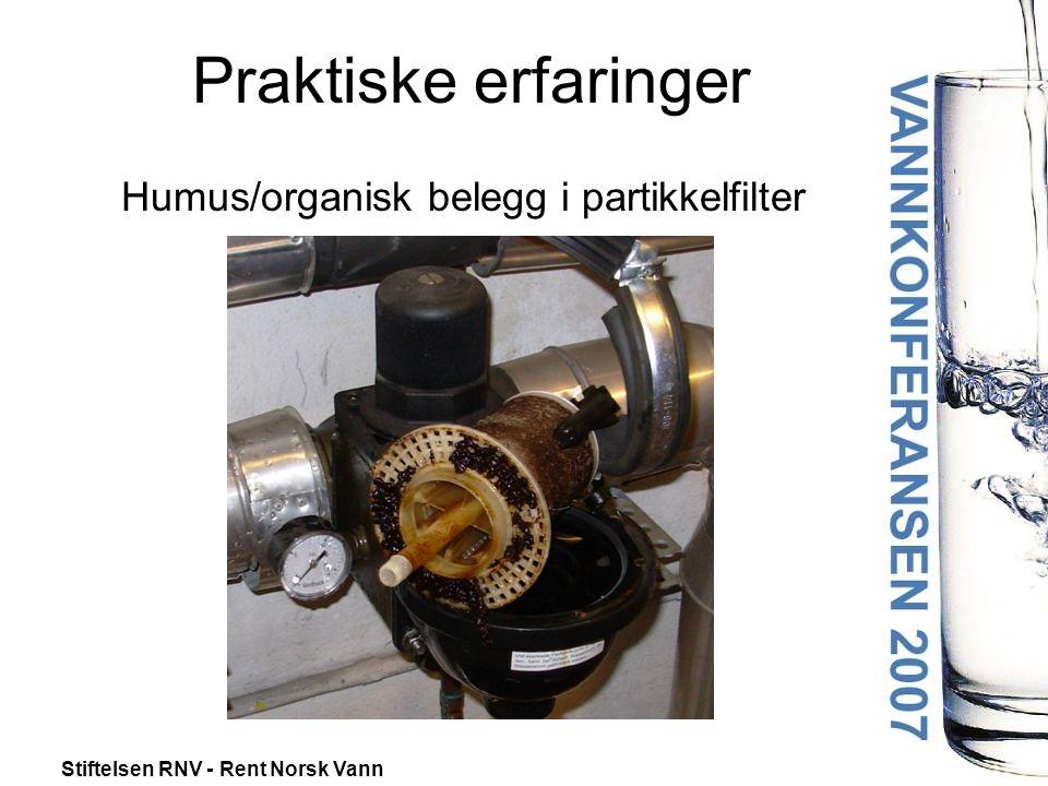 Stiftelsen RNV - Rent Norsk Vann Praktiske erfaringer Humus/organisk belegg i partikkelfilter
