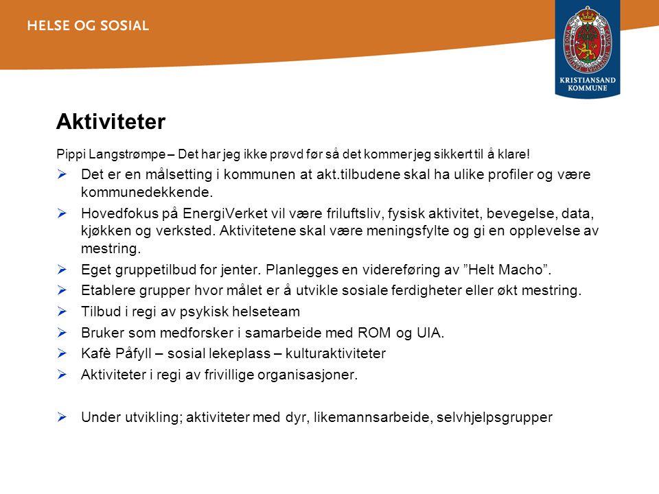 Aktiviteter Pippi Langstrømpe – Det har jeg ikke prøvd før så det kommer jeg sikkert til å klare!  Det er en målsetting i kommunen at akt.tilbudene s