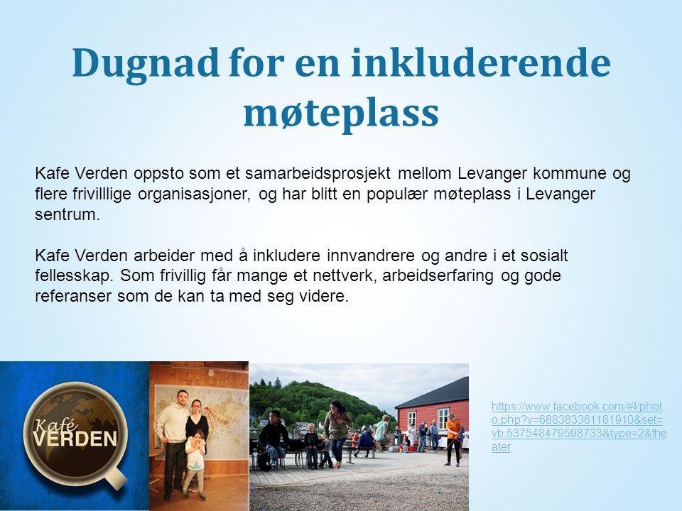 Dugnad for en inkluderende møteplass Kafe Verden oppsto som et samarbeidsprosjekt mellom Levanger kommune og flere frivilllige organisasjoner, og har