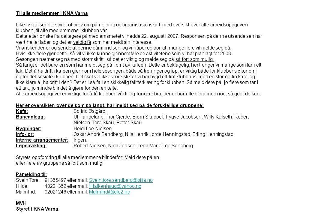 Til alle medlemmer i KNA Varna Like før jul sendte styret ut brev om påmelding og organisasjonskart, med oversikt over alle arbeidsoppgaver i klubben,
