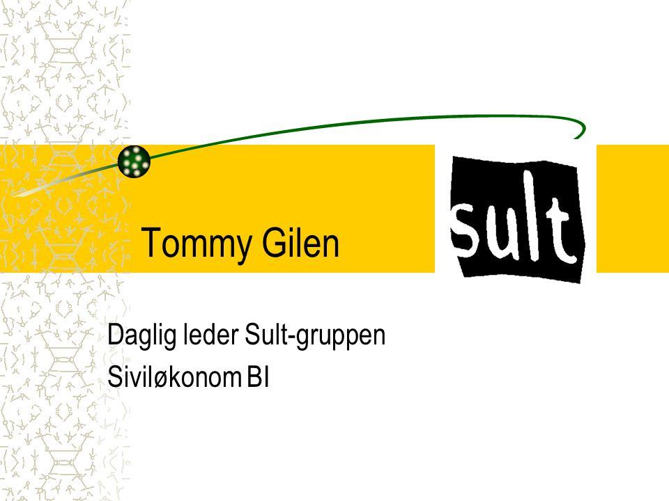 Tommy Gilen, Daglig leder Sult AS2 Sult-gruppen Sult AS Restaurant Bar Kafé Restaurant Bar s a n s Kafé Restaurant Bar Konferanse Restaurant Uteservering Badekiosker